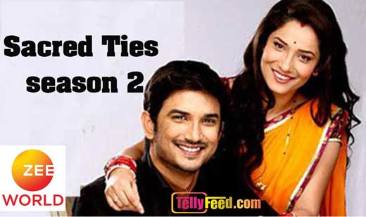 Zee World Sacred Ties Full Story Summary (Season 2 date)