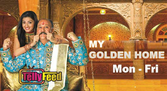 My Golden Home On Zee World Tv Series Full Story Cast Summary