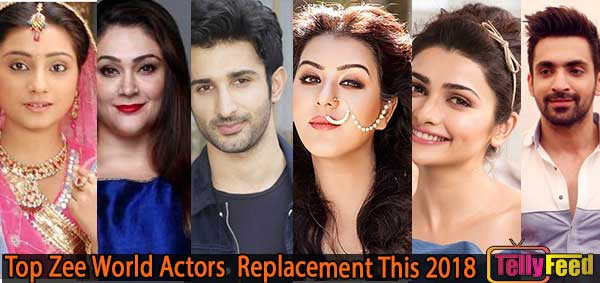 Top Zee World Actors and Actresses Replacement This 2018