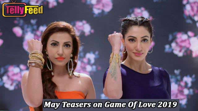 Game Of Love May Teasers 2019-StarLife