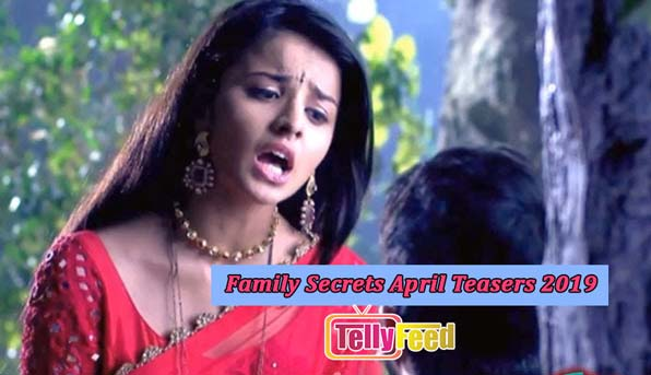 Family Secrets April Teasers 2019 Starlife