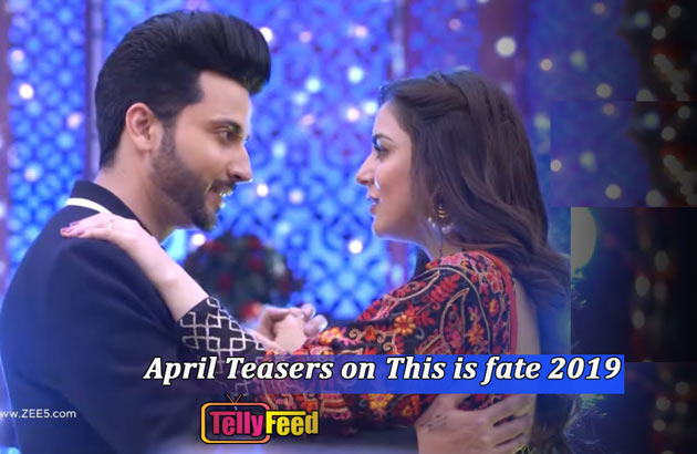 This is Fate April Teasers 2019 Zee World