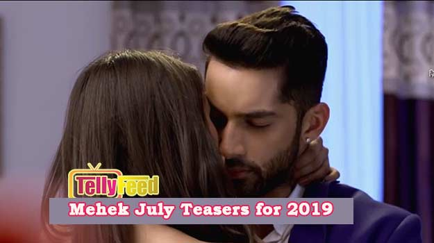 Mehek July Teasers for 2019 Zee World