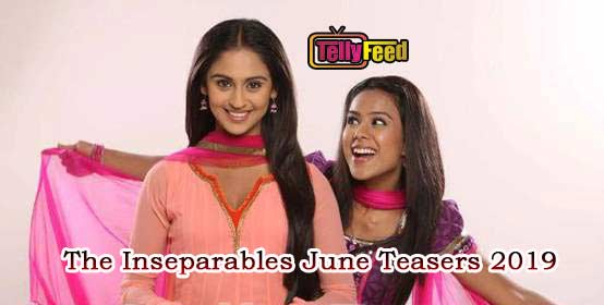 The Inseparables June Teasers 2019 StarLife