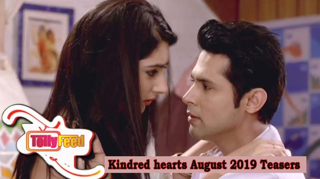 Kindred hearts August 2019 Teasers - Tellyfeed
