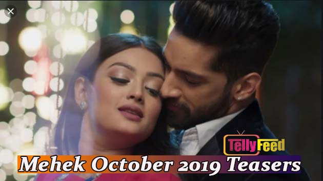 Mehek October 2019 Teasers