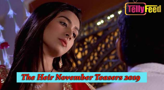 The Heir November Teasers 2019