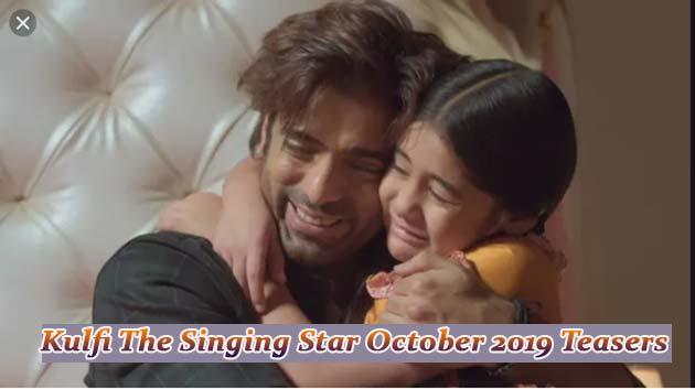 Kulfi The Singing Star October 2019 Teasers Starlife