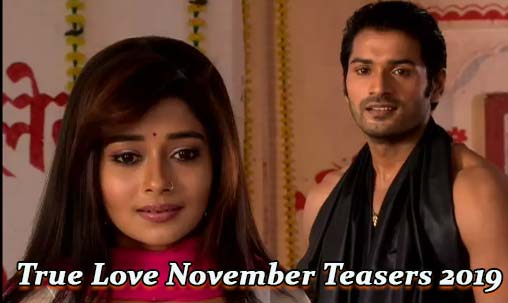 True Love November Teasers 2019 Glow tv