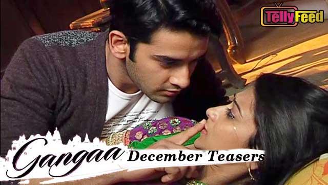 Gangaa December Teasers 2019
