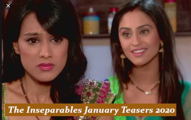 The Inseparables January Teasers 2020 Starlife