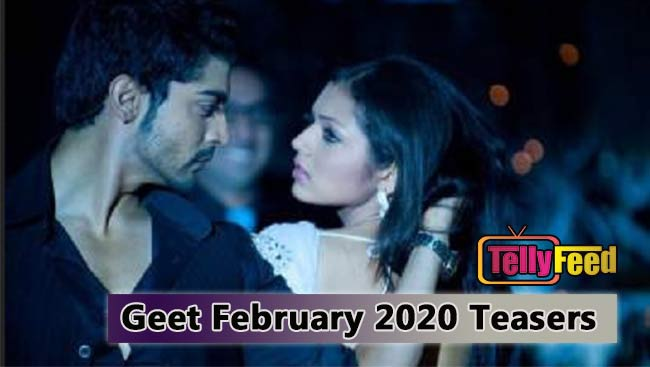 Geet February Teasers 2020 Starlife