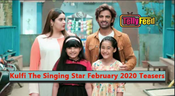 Kulfi The Singing Star February Teasers 2020