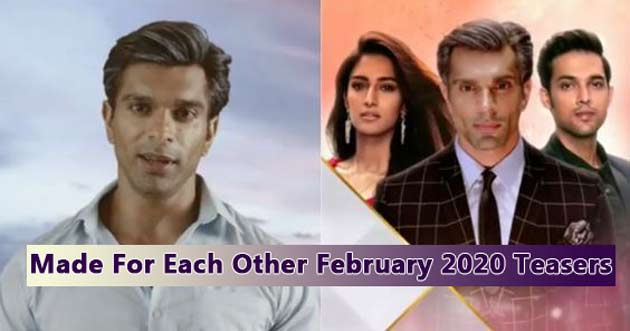 Made For Each Other February Teasers 2020