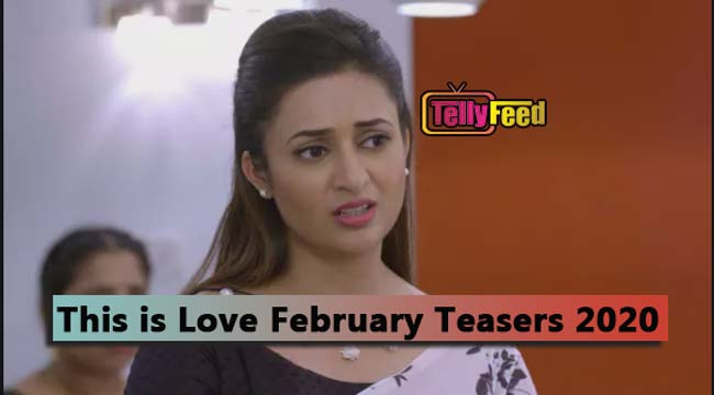 This is Love February Teasers 2020