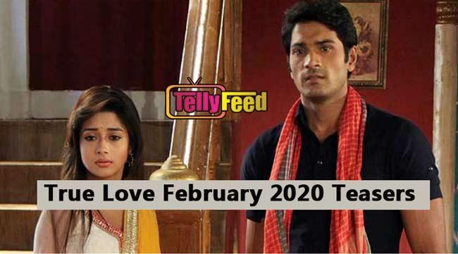 True Love February Teasers 2020