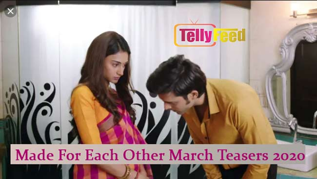 Made For Each Other March Teasers 2020