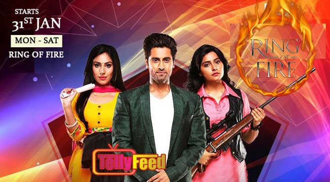 Ring of Fire Zee World Full story Plot Summary, casts, teasers