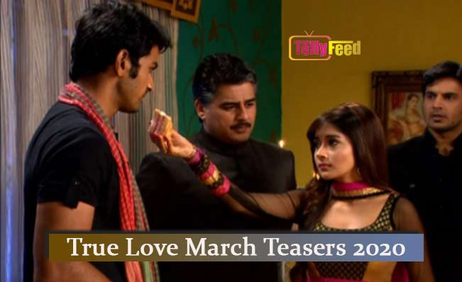 True Love March Teasers 2020