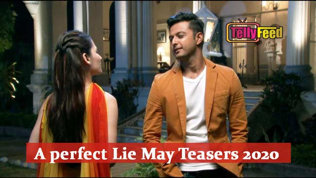 A Perfect Lie May Teasers 2020
