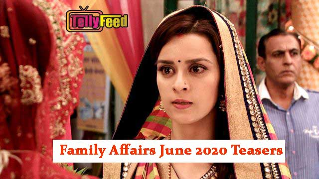 Family Affairs June Teasers 2020