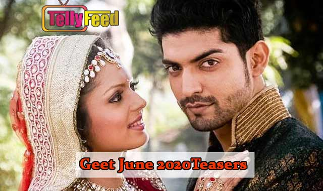 Geet June 2020 Teasers Starlife