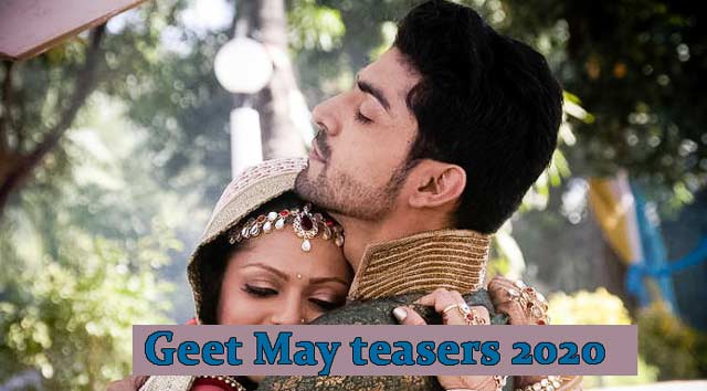 Geet May 2020 Teasers