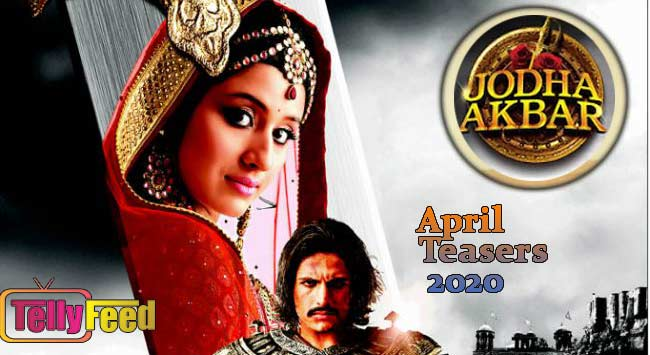 Jodha Akbar April Teasers 2020