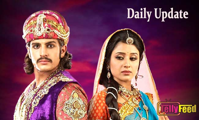 Jodha Akbar Tuesday Update 11 August 2020