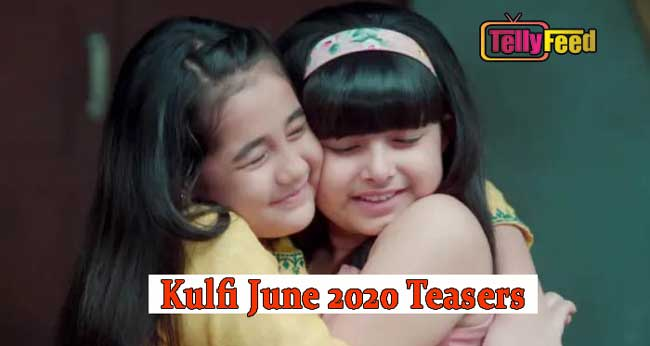 Kulfi The Singing Star June Teasers 2020