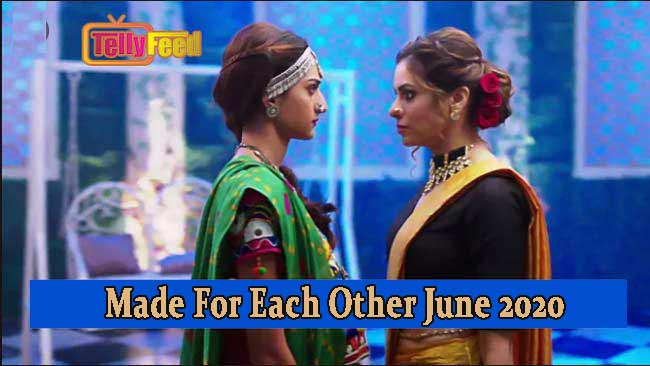 Made For Each Other June Teasers 2020