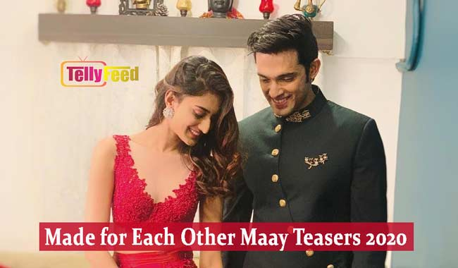 Made For Each Other May Teasers 2020