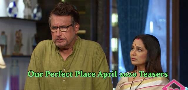 Our Perfect Place April 2020 Teasers