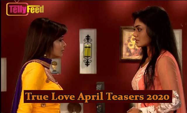 True Love April Teasers 2020