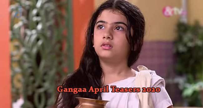 Gangaa April 2020 Teasers
