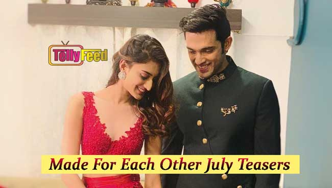 Made For Each Other July 2020 Teasers