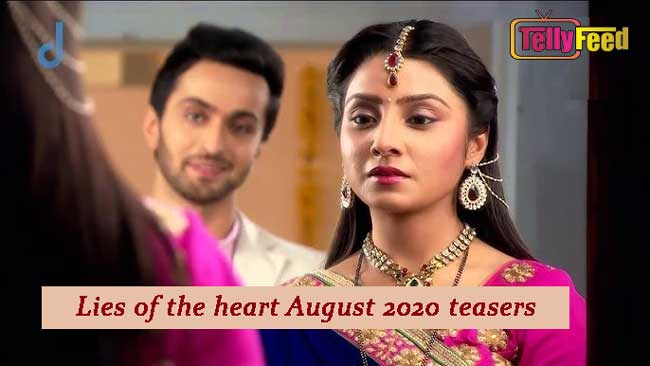Lies of the heart August Teasers 2020