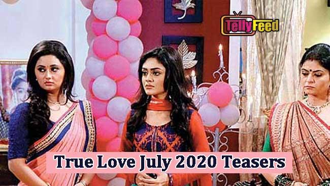 True Love July Teasers 2020 Glow Tv