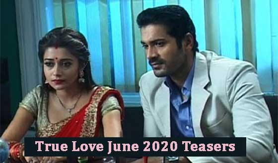 True Love June Teasers 2020