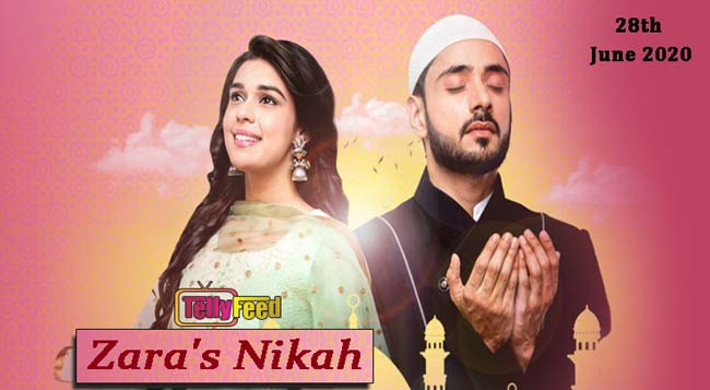 Zara's Nikah Full story Zee world, casts, Plot Summary, teasers
