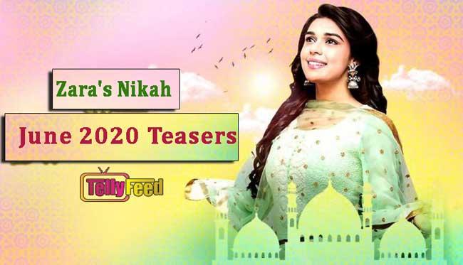 Zara's Nikah June Teasers 2020 Zee World