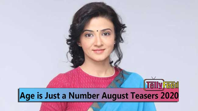 Age is Just a Number Season 2 August Teasers 2020