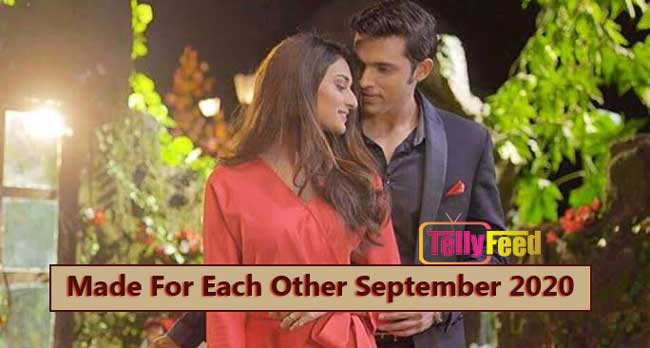 Made For Each Other September Teasers 2020
