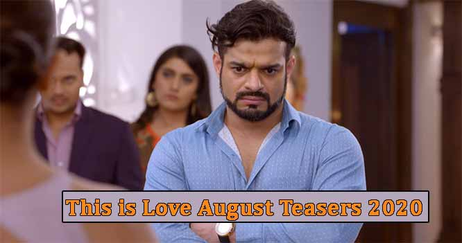 This is Love August Teasers 2020, All ends well for the Bhallas