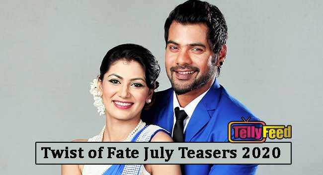 July 2020 Teasers on Twist of Fate Zee World