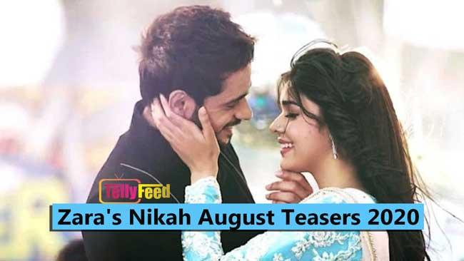 Zara's Nikah August Teasers 2020