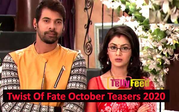 Twist of Fate October Teasers 2020 on Zee World