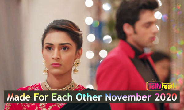 Made For Each Other November Teasers 2020