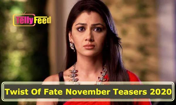Twist of Fate November Teasers 2020 Zee World