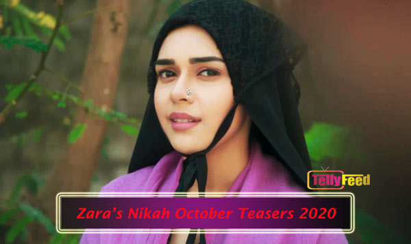 Zara's Nikah October Teasers 2020